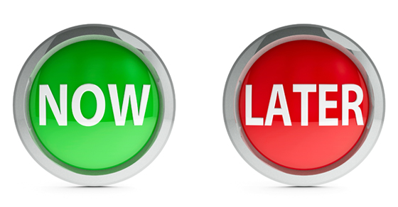 Now or Later buttons